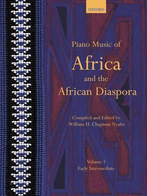 Piano Music of Africa and the African Diaspora Volume 1: Early Intermediate