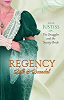 The Smuggler And The Society Bride (Regency Silk & Scandal)