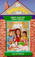 Kristy and the Baby Parade (The Babysitters Club, #45)
