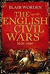 The English Civil Wars, 1640-1660