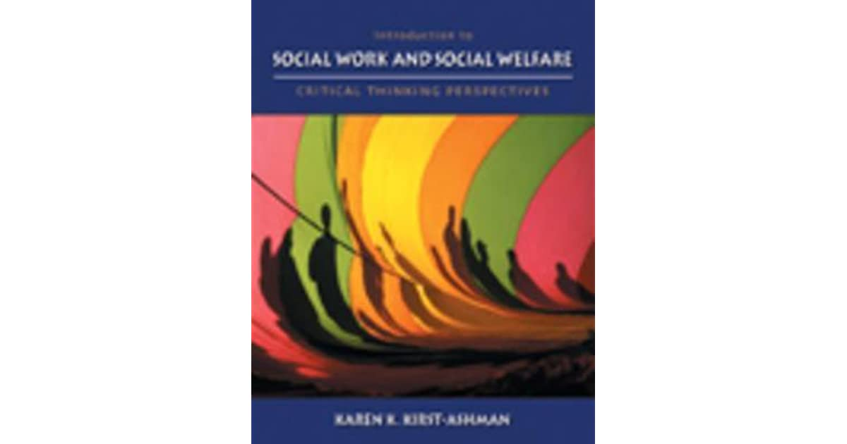 introduction to social work & social welfare critical thinking perspectives review Social work 220 (nau) mid term review (introduction to social work & social welfare: critical thinking perspectives) karen k kirst- ashman fourth edition study.