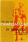 The Life of Charlemagne by Einhard
