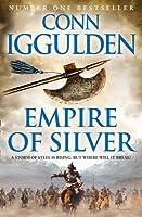 Khan: Empire of Silver (Conqueror, #4) by Conn Iggulden