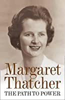 The Path to Power. Margaret Thatcher