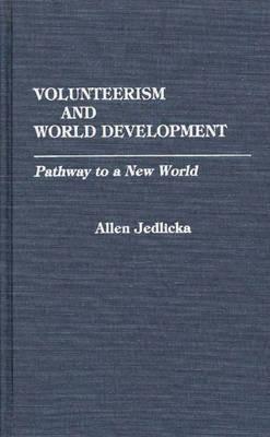 Volunteerism and World Development: Pathway to a New World