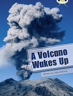 Bug Club Non Fiction a Volcano Wakes Up