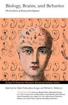 Biology, Brains, and Behavior: The Evolution of Human Development