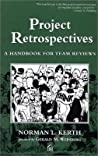 Project Retrospectives by Norman L. Kerth
