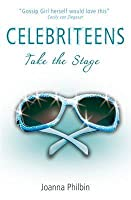 Take the Stage (Celebriteens #3)