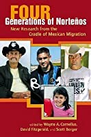 Four Generations Of Norteños: New Research From The Cradle Of Mexican Migration