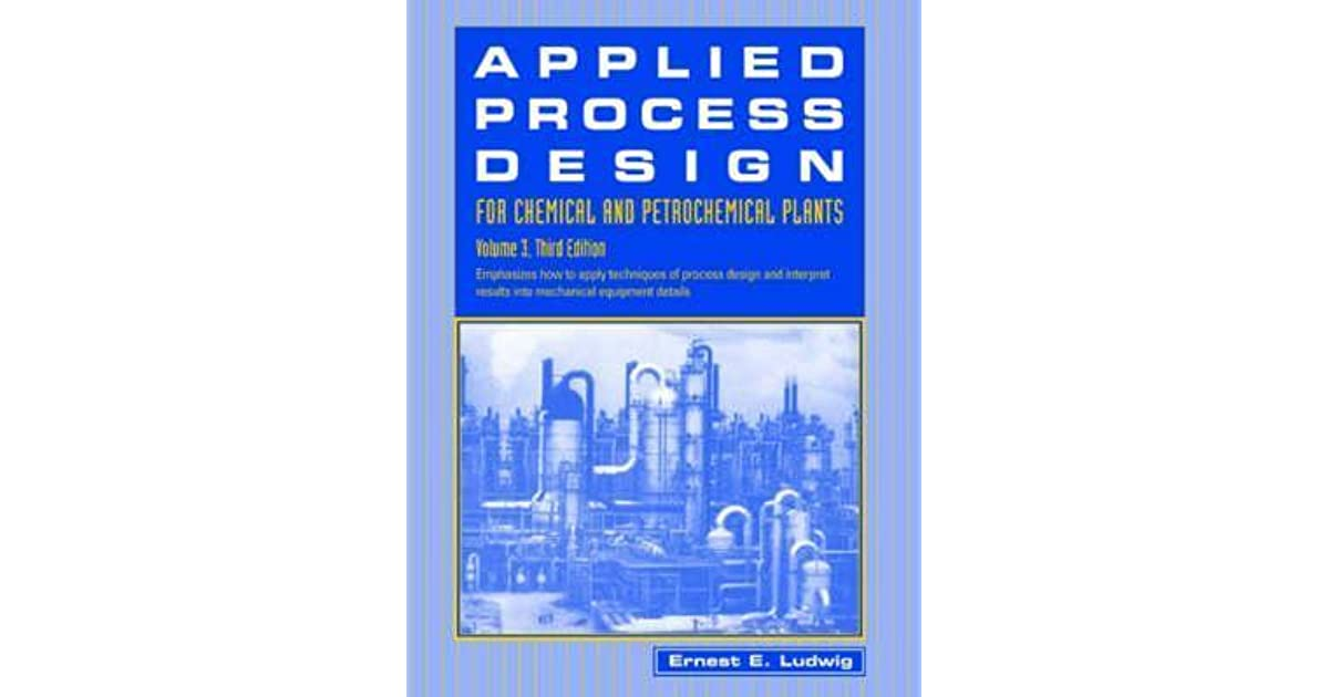 applied process design for chemical and petrochemical plants volume 2 ludwig ernest e