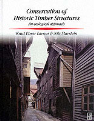 Conservation Of Historic Timber Structures: An Ecological Approach