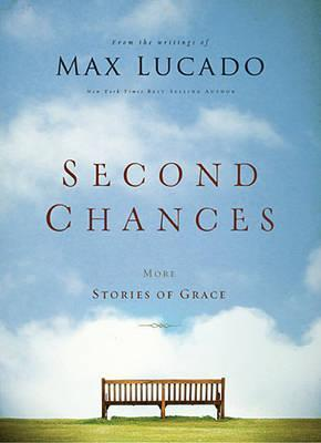 Second Chances - Max Lucado