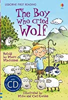The Boy Who Cried Wolf. Based on a Story by Aesop