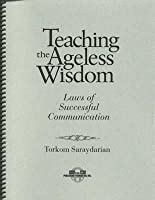 Teaching the Ageless Wisdom: Laws of Successful Communication