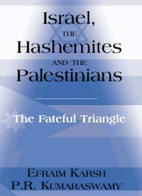 Israel, the Hashemites and the Palestinians: The Fateful Triangle