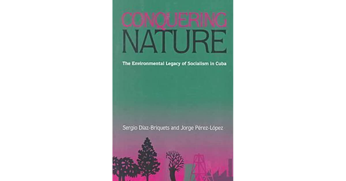 Conquering Nature: The Enviromental Legacy of Socialism in Cuba (Pitt Latin American Series)
