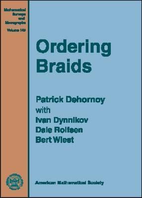 Ordering Braids Patrick Dehornoy