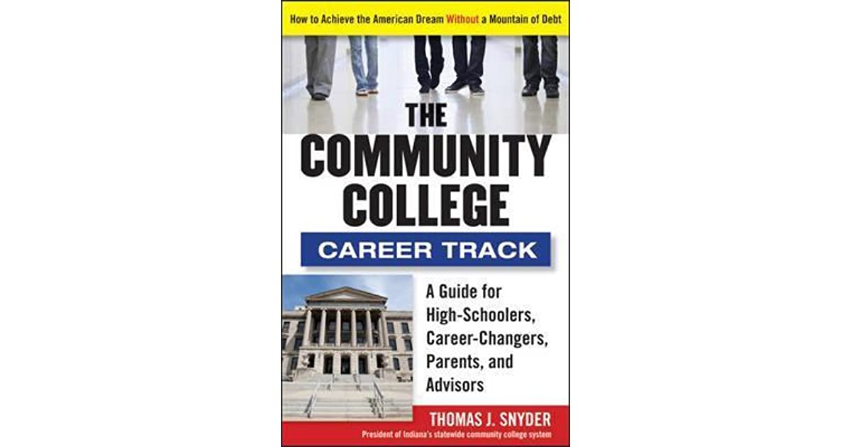 The Community College Career Track: How to Achieve the American