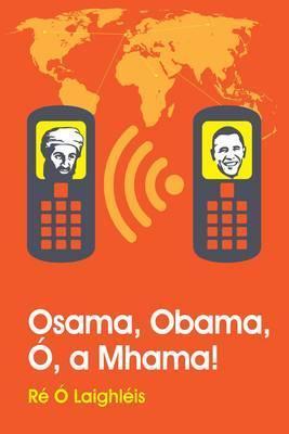 Osama, Obama, O, a Mhama!