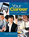 Your Career: How To Make It Happen (with Career Transitions Printed Access Card)