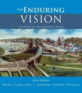 The Enduring Vision: A History of the American People by Paul S  Boyer