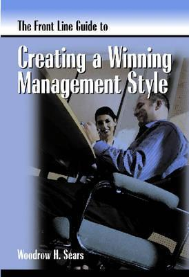 The Front Line Guide to Creating a Winning Management Style (2007, HRD Press, Inc