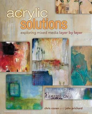 Acrylic-Solutions-Exploring-Mixed-Media-Layer-by-Layer
