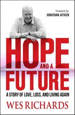 Hope and a Future: A Story of Love, Loss and Living Again
