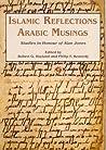 Islamic Reflections, Arabic Musings: Studies in Honour of Professor Alan Jones