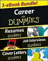 Career For Dummies Three EBook Bundle: Job Interviews For Dummies, Resumes  For Dummies,  Resumes For Dummies