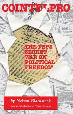 Cointelpro: The Fbi's Secret War on Political Freedom