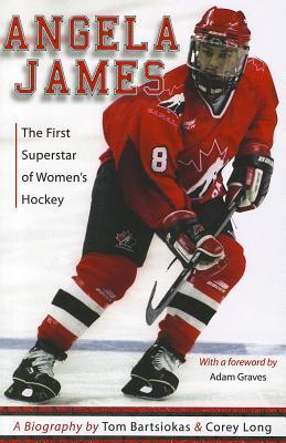 Angela James: The First Superstar of Women's Hockey