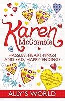 Hassles, Heart-Pings! and Sad, Happy Endings. Karen McCombie