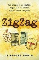 Zig Zag: The Incredible Wartime Exploits Of Double Agent Eddie Chapman