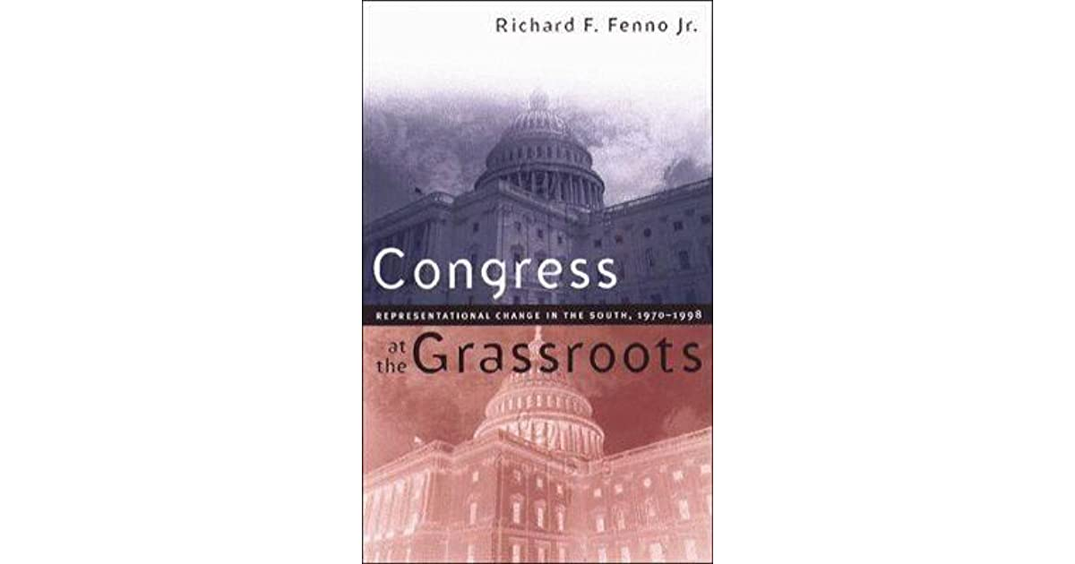 fennos congress and the grassroots I recently examined how congress's low approval rating could hurt republicans in the midterm electionsthe national political environment in 2014 doesn't appear as pro-gop as it was in 2010.