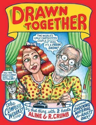 Drawn Together. R. Crumb, Aline Crumb
