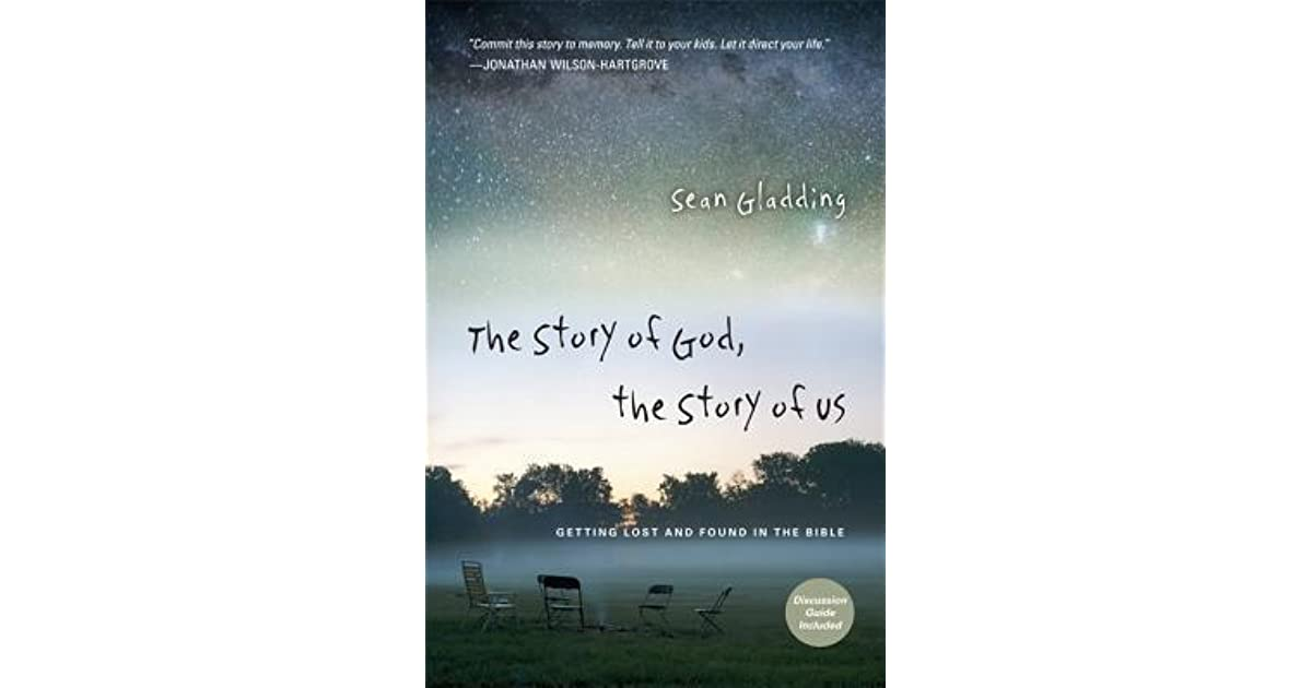 The Story of God, the Story of Us: Getting Lost and Found in