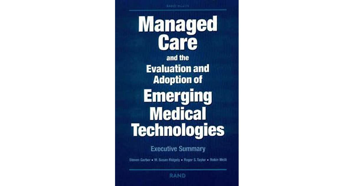 Managed Care and the Evalutation and Adoption of Emerging Medical Technologies: Executive Summary