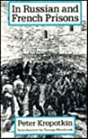 Russian And French Prison by Pyotr Kropotkin