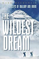 In The Footsteps Of Mallory And Irvine: The Wildest Dream