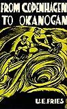 From Copenhagen to Okanogan: The Autobiography of a Pioneer,