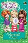 Mermaid Reef (Secret Kingdom #4)