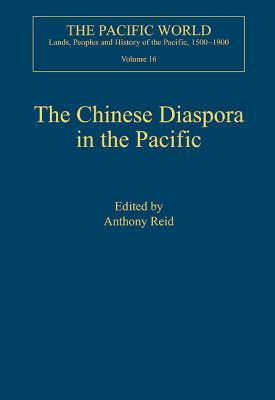 The Chinese Diaspora in the Pacific by Anthony Reid