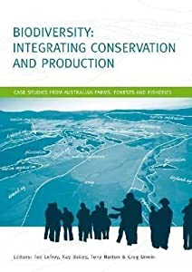 Biodiversity: Integrating Conservation and Production: Case Studies from Australian Farms, Forests and Fisheries
