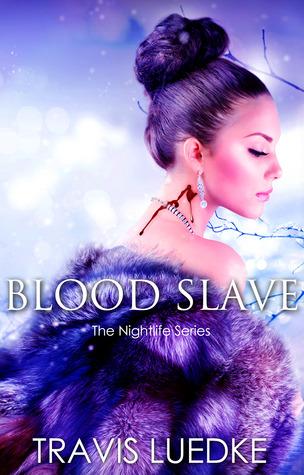 Blood Slave by Travis Luedke