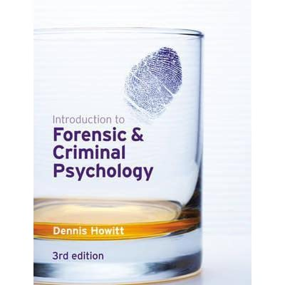 Introduction to forensic and criminal psychology dennis howitt