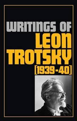 Writings 1939-40 (Writings of Leon Trotsky)