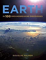Earth: In 100 Groundbreaking Discoveries