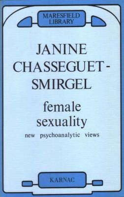 Book cover Female Sexuality  New Psychoanalytic Views (1991, Karnac Books)